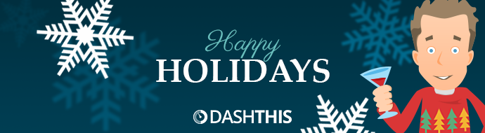 Happy Holidays from DashThis
