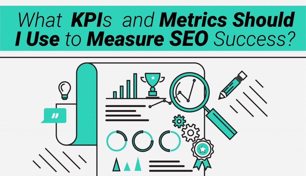 What KPIs and Metrics Should I Use to Measure SEO Success